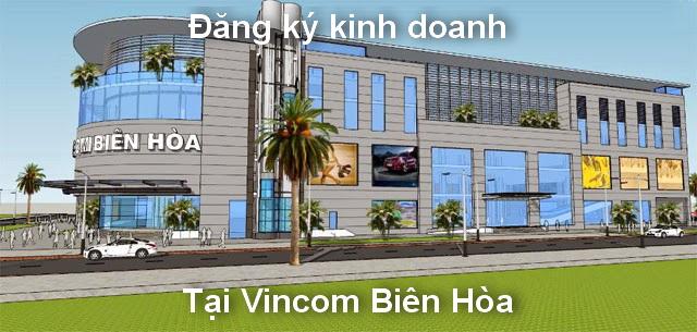 Thủ tục đăng ký kinh doanh tại Vincom Biên Hòa