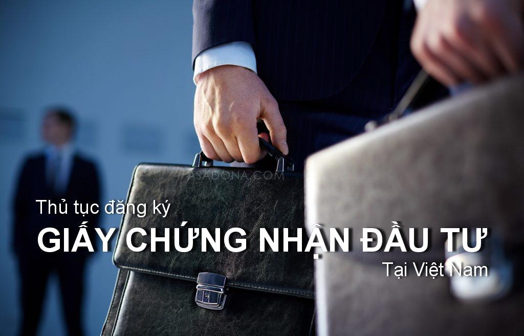 Thủ tục đăng ký giấy chứng nhận đầu tư tại Việt Nam